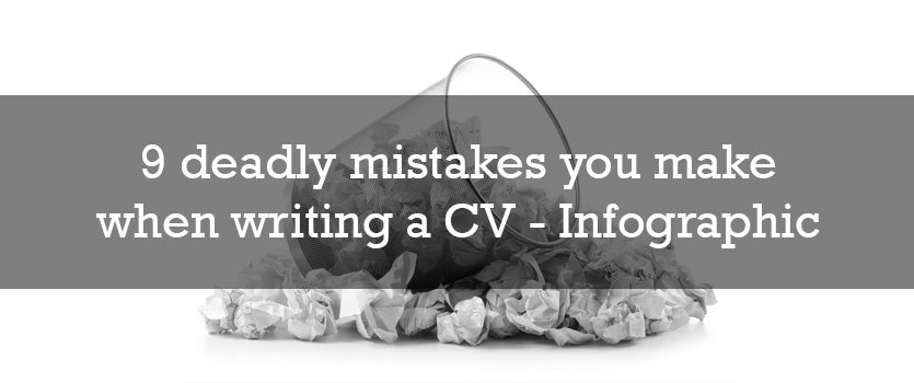 9 deadly CV mistakes