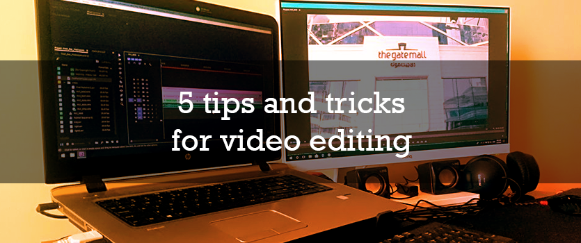5 tips and tricks for video editing